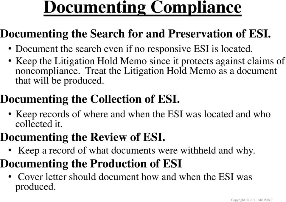 Treat the Litigation Hold Memo as a document that will be produced. Documenting the Collection of ESI.