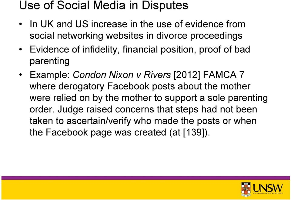 where derogatory Facebook posts about the mother were relied on by the mother to support a sole parenting order.