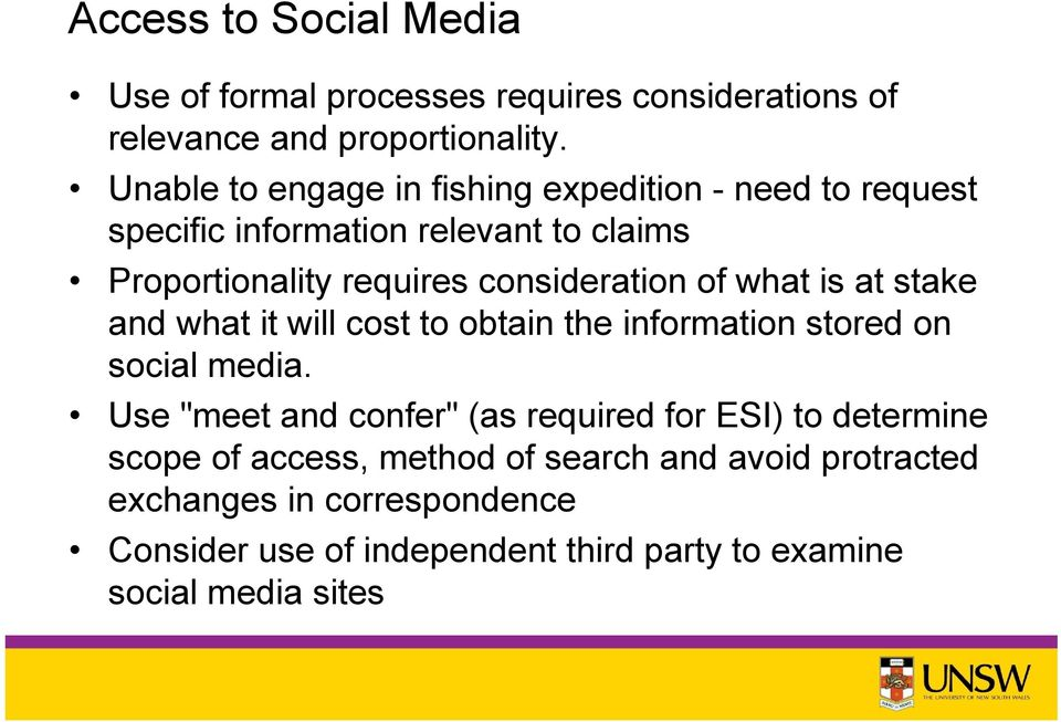 of what is at stake and what it will cost to obtain the information stored on social media.