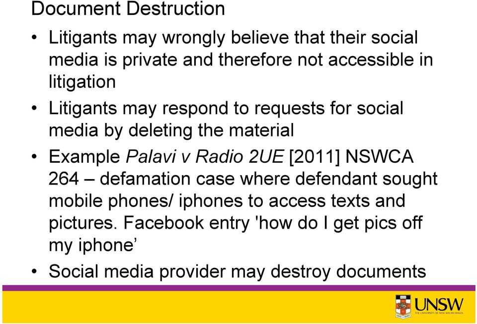 Example Palavi v Radio 2UE [2011] NSWCA 264 defamation case where defendant sought mobile phones/ iphones