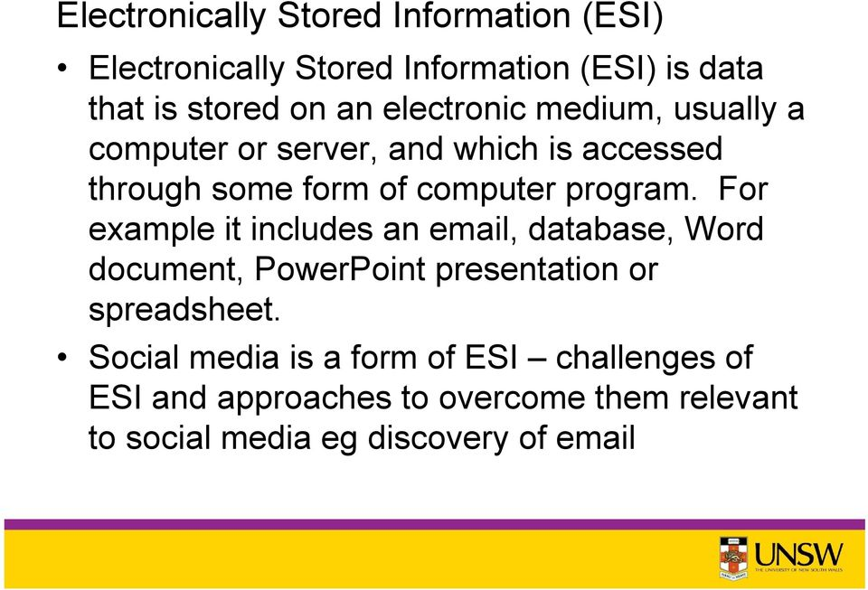 For example it includes an email, database, Word document, PowerPoint presentation or spreadsheet.