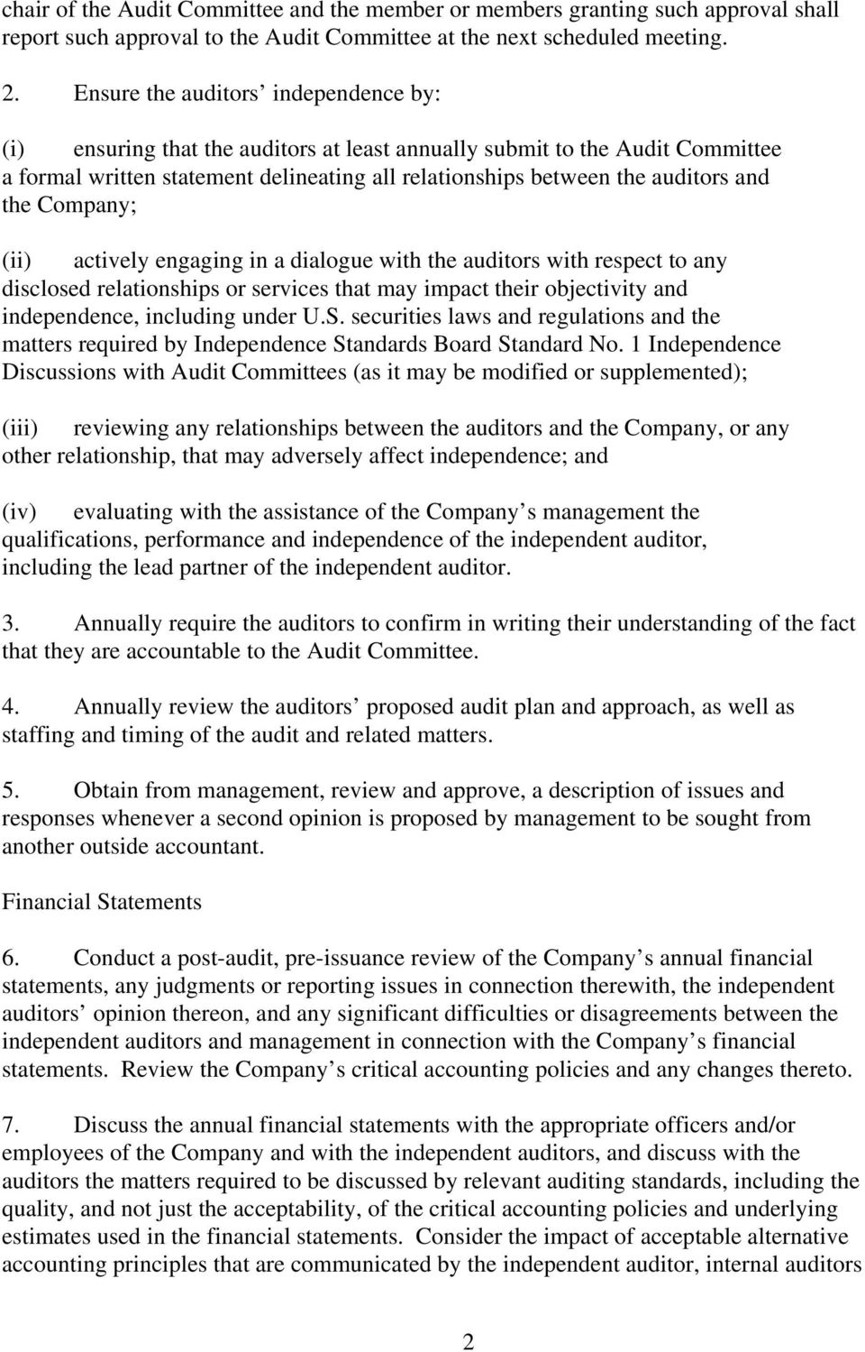 the Company; (ii) actively engaging in a dialogue with the auditors with respect to any disclosed relationships or services that may impact their objectivity and independence, including under U.S.