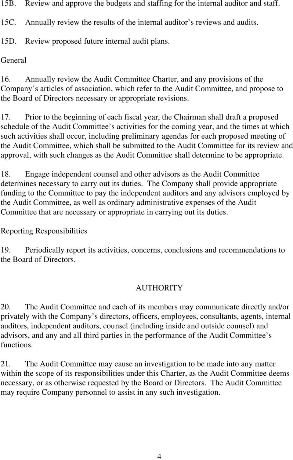Annually review the Audit Committee Charter, and any provisions of the Company s articles of association, which refer to the Audit Committee, and propose to the Board of Directors necessary or