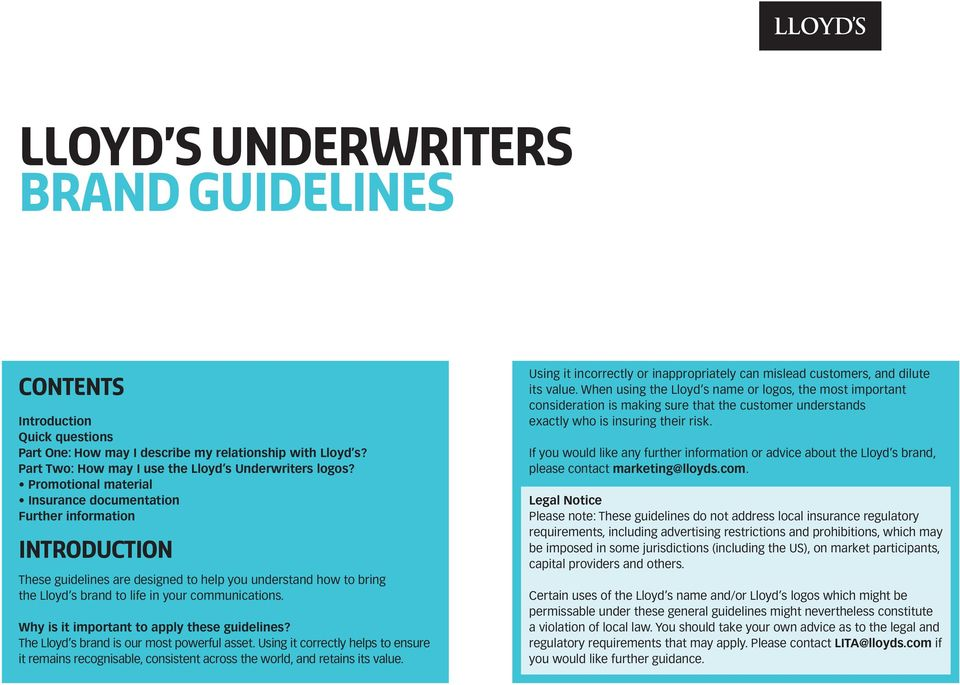 Why is it important to apply these guidelines? The Lloyd s brand is our most powerful asset.