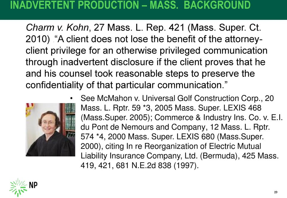 reasonable steps to preserve the confidentiality of that particular communication. See McMahon v. Universal Golf Construction Corp., 20 Mass. L. Rptr. 59 *3, 2005 Mass. Super. LEXIS 468 (Mass.