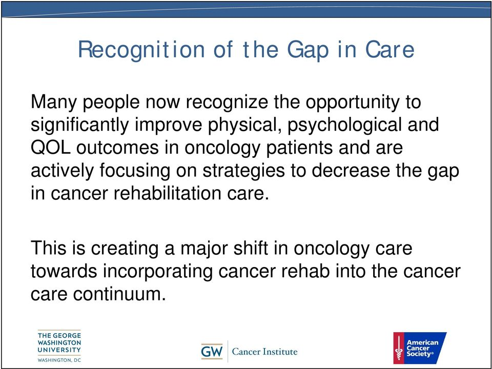 focusing on strategies to decrease the gap in cancer rehabilitation care.