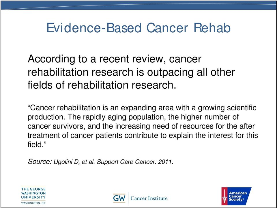 The rapidly aging population, the higher number of cancer survivors, and the increasing need of resources for the after