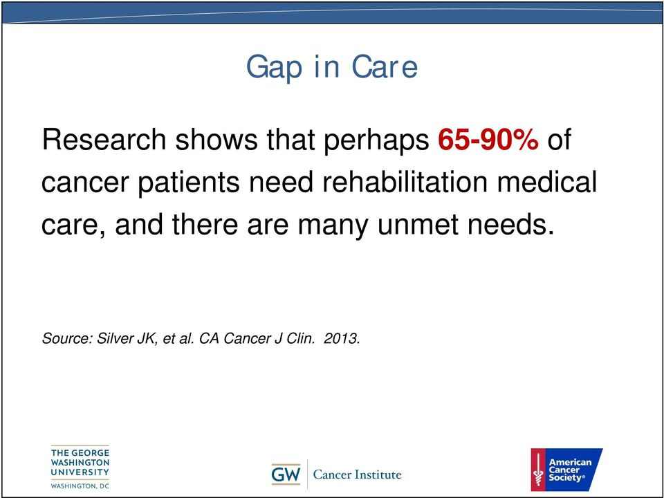 medical care, and there are many unmet needs.