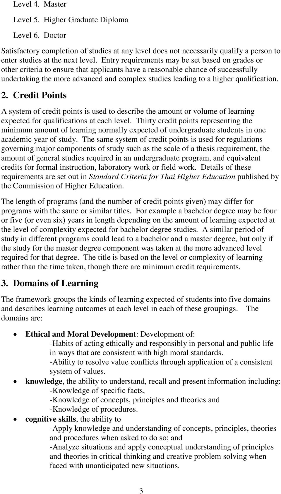 higher qualification. 2. Credit Points A system of credit points is used to describe the amount or volume of learning expected for qualifications at each level.