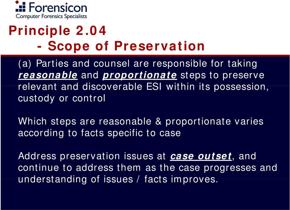 steps to preserve relevant and discoverable ESI within its possession, custody or control Which steps are