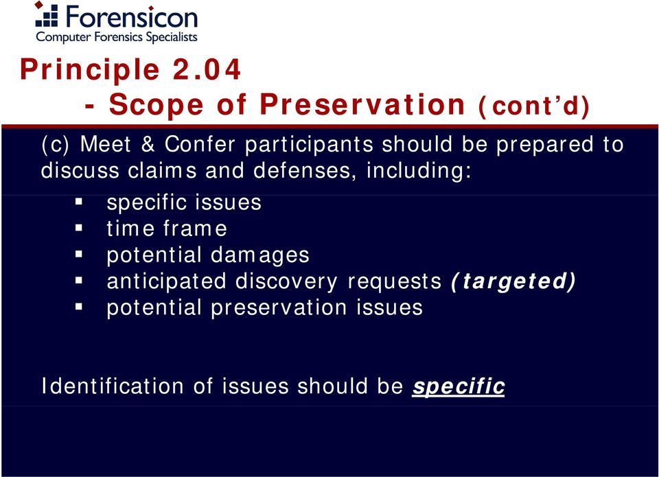 be prepared to discuss claims and defenses, including: specific issues time
