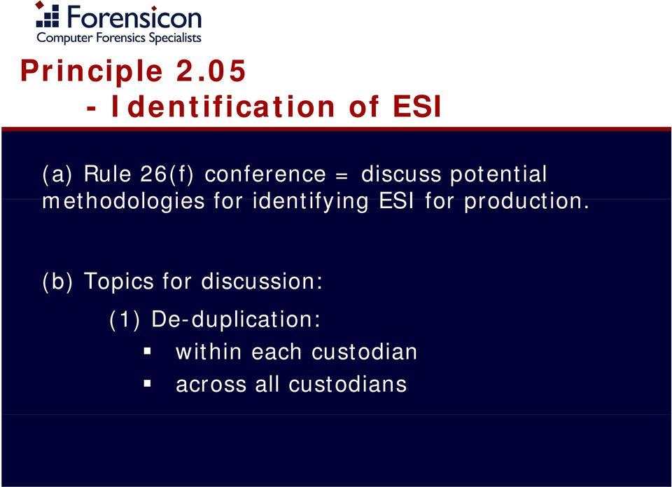 discuss potential methodologies for identifying ESI for