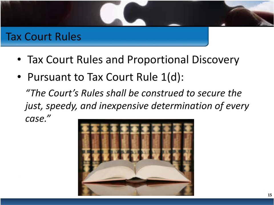 Court s Rules shall be construed to secure the