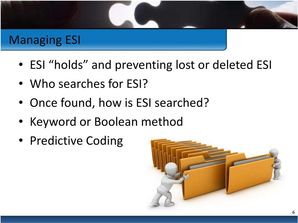 ESI? Once found, how is ESI searched?