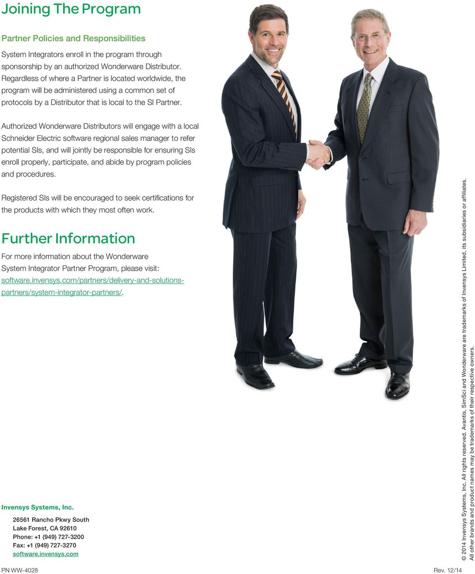Authorized Wonderware Distributors will engage with a local Schneider Electric software regional sales manager to refer potential SIs, and will jointly be responsible for ensuring SIs enroll