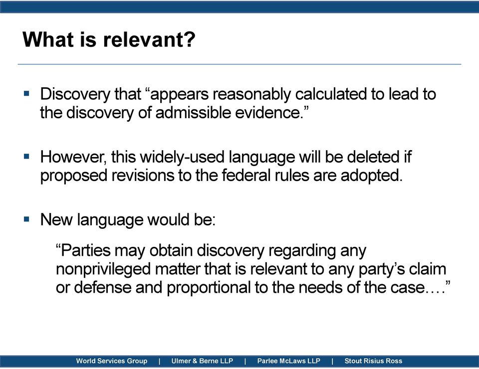 However, this widely-used language will be deleted if proposed revisions to the federal rules are