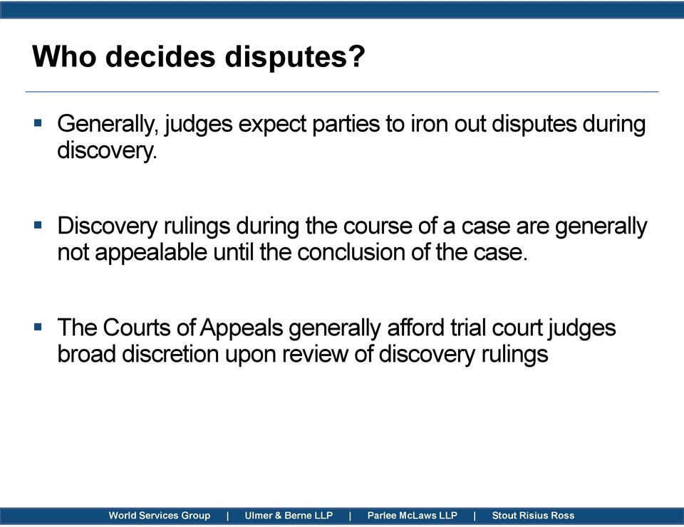 Discovery rulings during the course of a case are generally not appealable