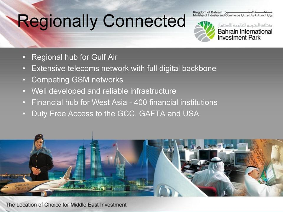 developed and reliable infrastructure Financial hub for West Asia