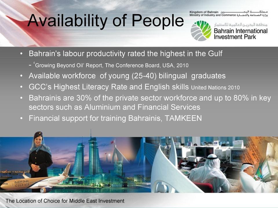 Highest Literacy Rate and English skills United Nations 2010 Bahrainis are 30% of the private sector