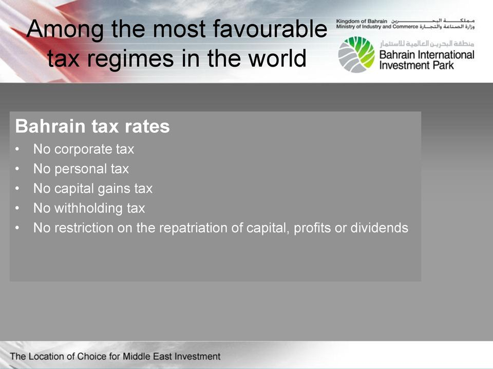 No capital gains tax No withholding tax No