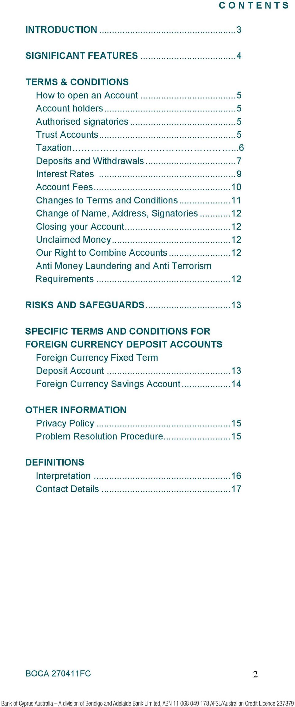 .. 12 Our Right to Combine Accounts... 12 Anti Money Laundering and Anti Terrorism Requirements... 12 RISKS AND SAFEGUARDS.