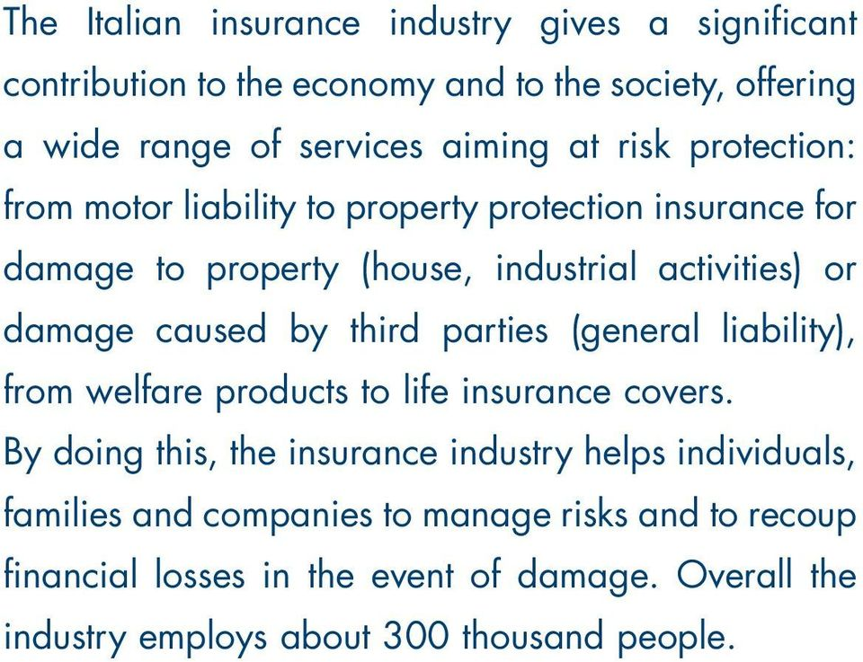 third parties (general liability), from welfare products to life insurance covers.