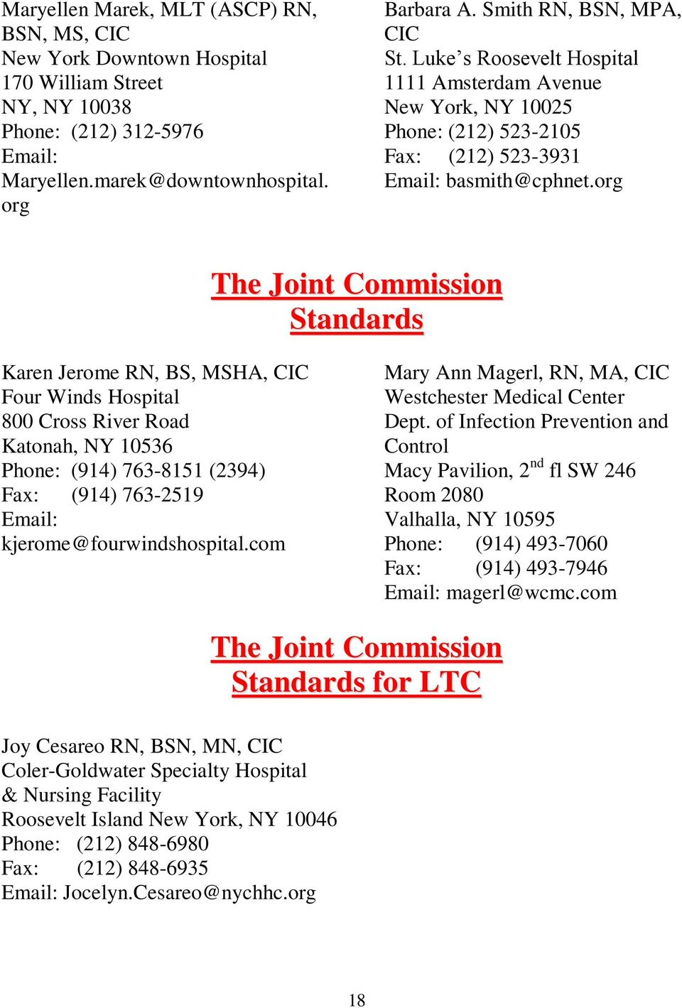 org The Joint Commission Standards Karen Jerome RN, BS, MSHA, Four Winds Hospital 800 Cross River Road Katonah, NY 10536 Phone: (914) 763-8151 (2394) Fax: (914) 763-2519
