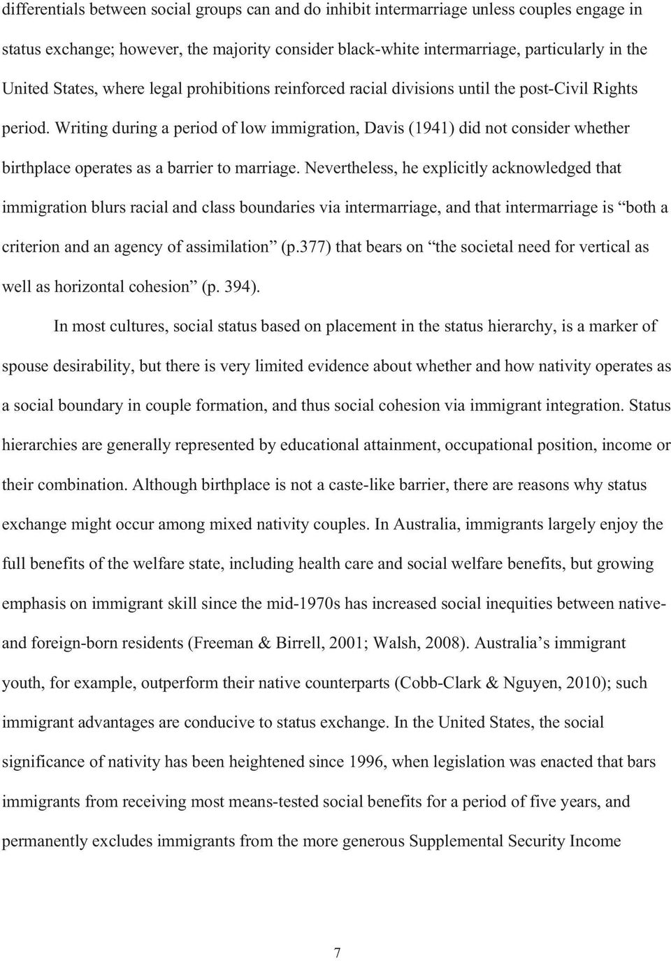 Writing during a period of low immigration, Davis (1941) did not consider whether birthplace operates as a barrier to marriage.