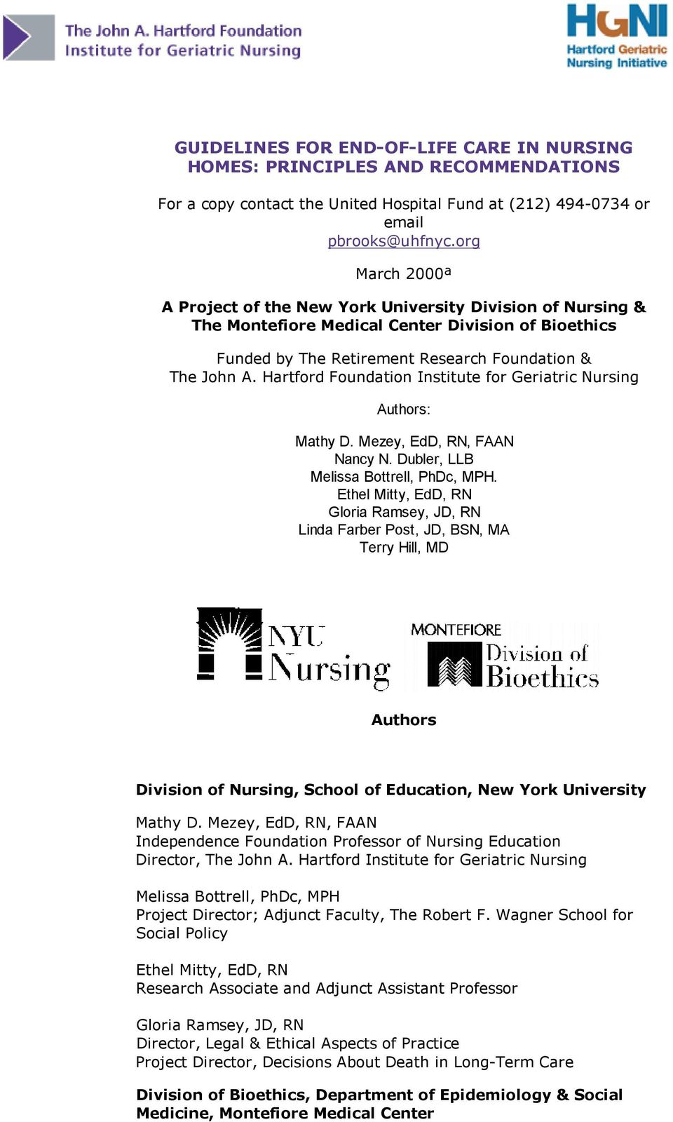 Hartford Foundation Institute for Geriatric Nursing Authors: Mathy D. Mezey, EdD, RN, FAAN Nancy N. Dubler, LLB Melissa Bottrell, PhDc, MPH.