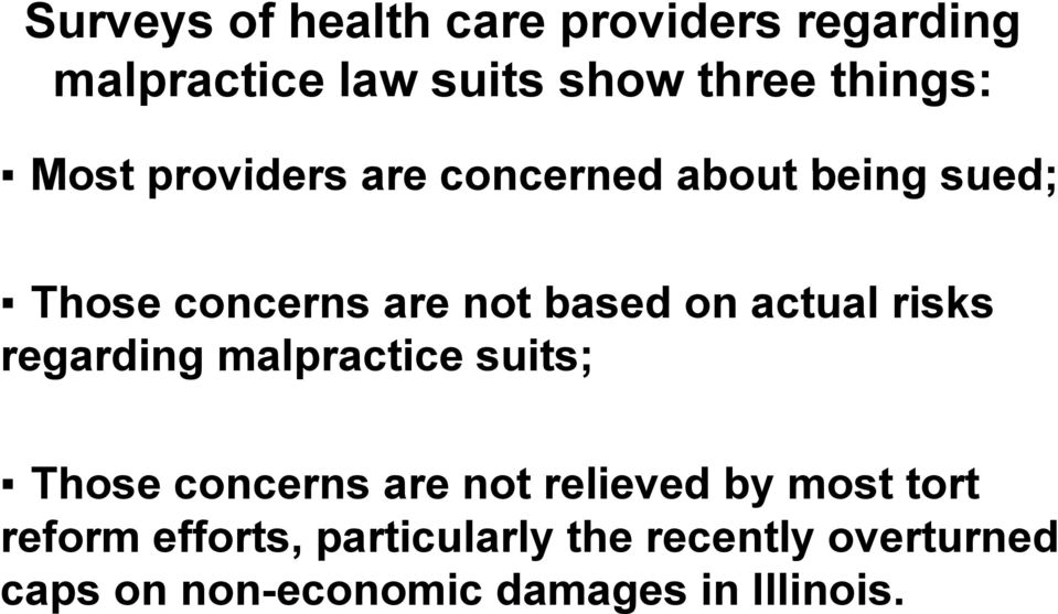 risks regarding malpractice suits; Those concerns are not relieved by most tort reform