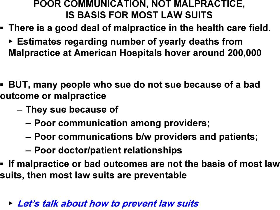 Estimates regarding number of yearly deaths from Malpractice at American Hospitals hover around 200,000 BUT, many people p who sue do not sue