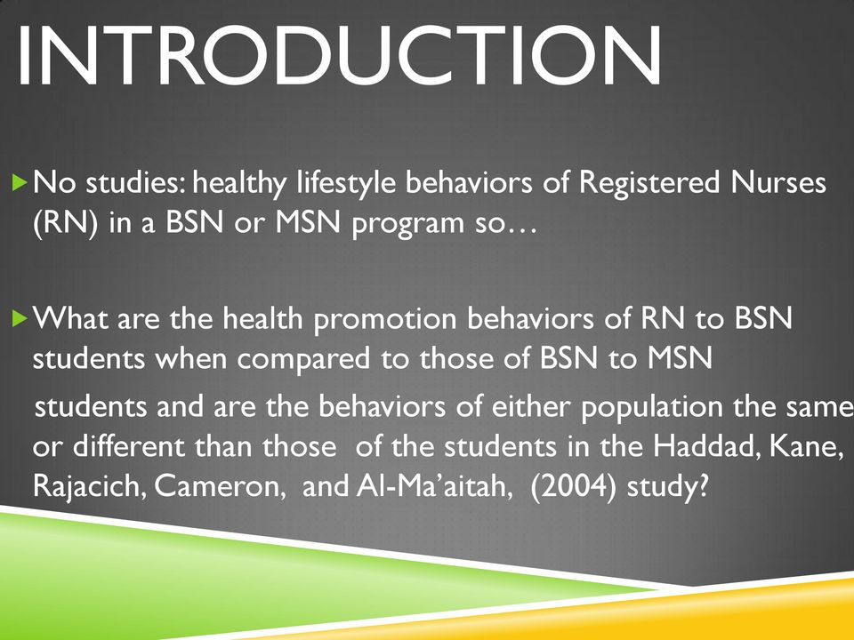 those of BSN to MSN students and are the behaviors of either population the same or different