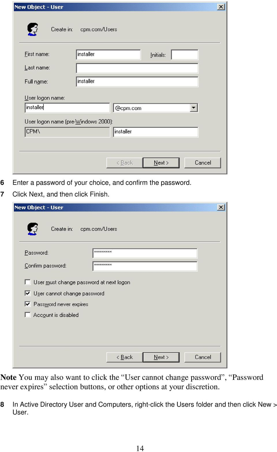 Note You may also want to click the User cannot change password, Password never
