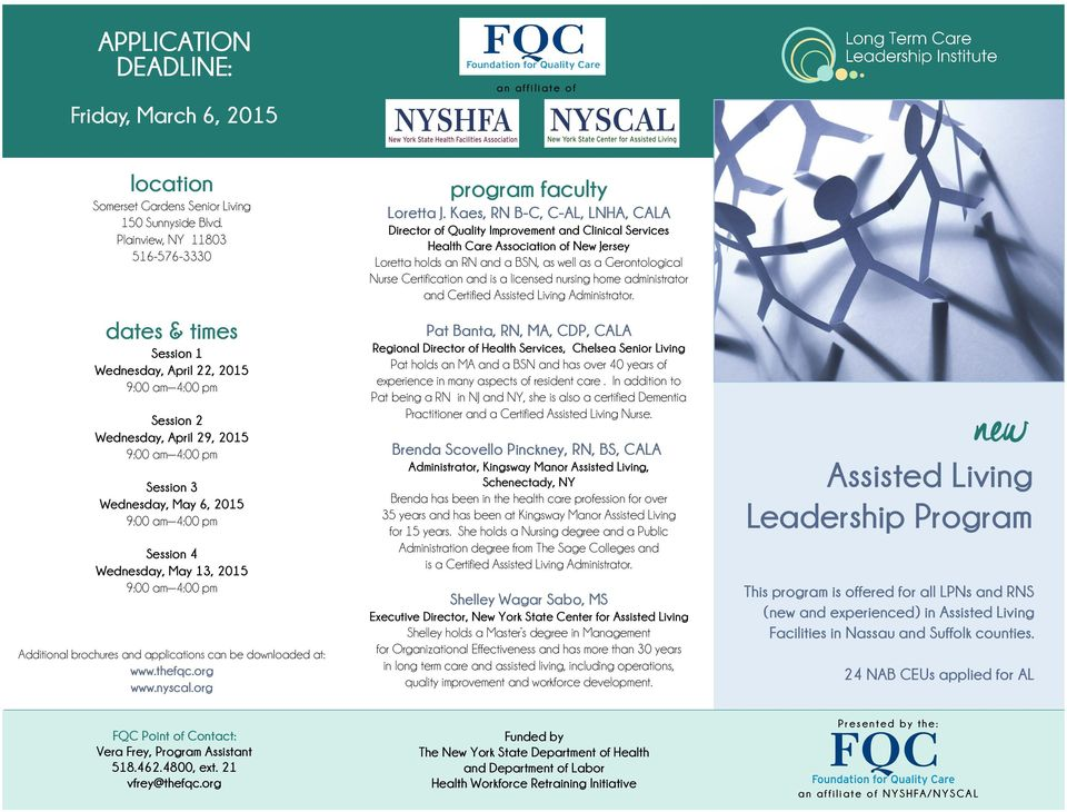 brochures and applications can be downloaded at: www.thefqc.org www.nyscal.org program faculty Loretta J.