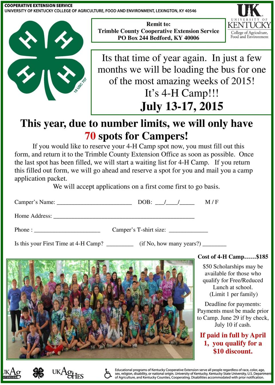 If you would like to reserve your 4-H Camp spot now, you must fill out this form, and return it to the Trimble County Extension Office as soon as possible.