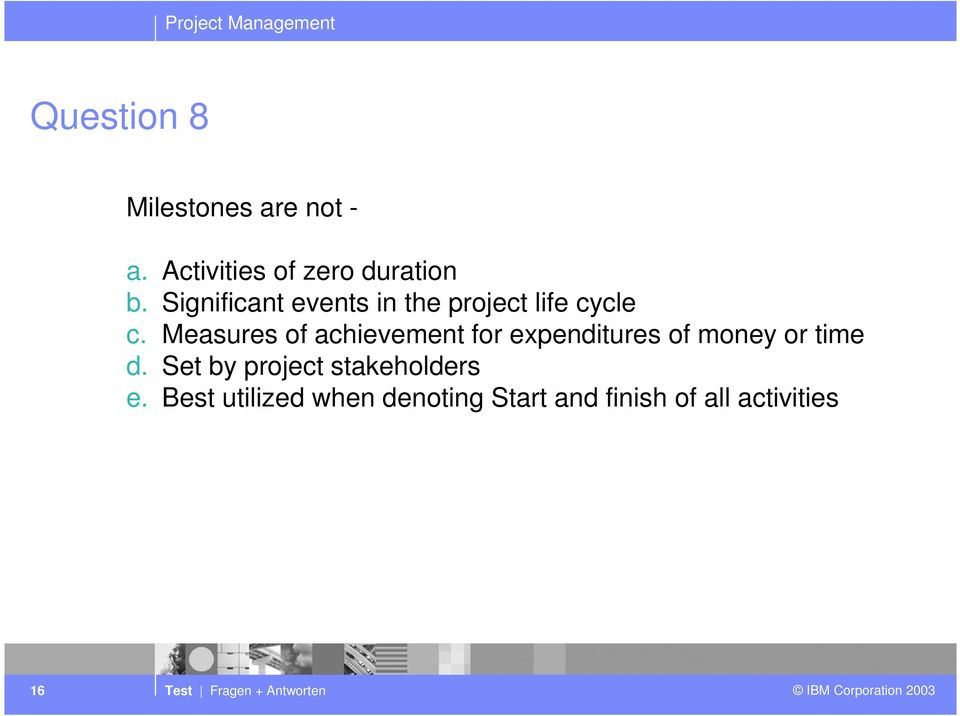 Measures of achievement for expenditures of money or time d.