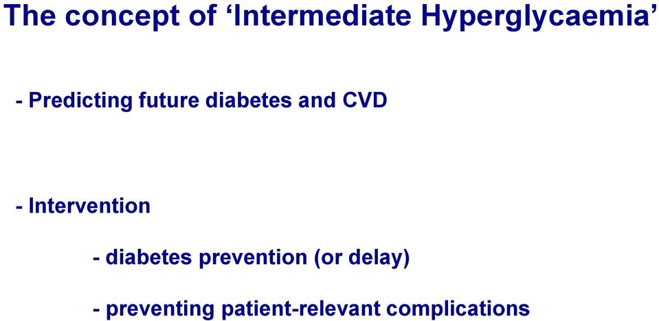 Intervention - diabetes prevention (or