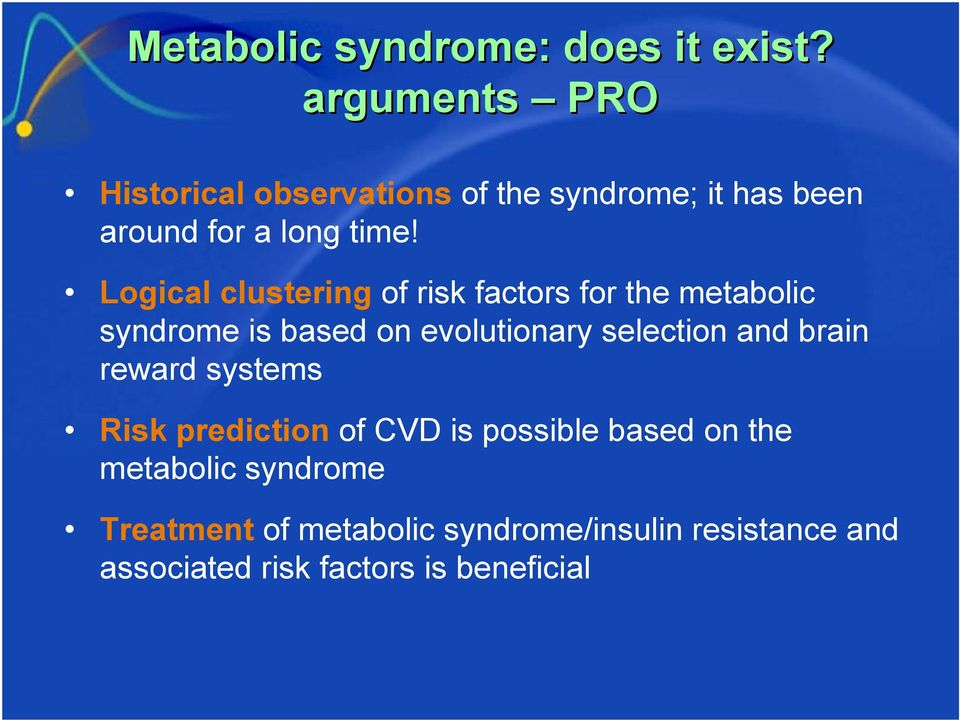 Logical clustering of risk factors for the metabolic syndrome is based on evolutionary selection and