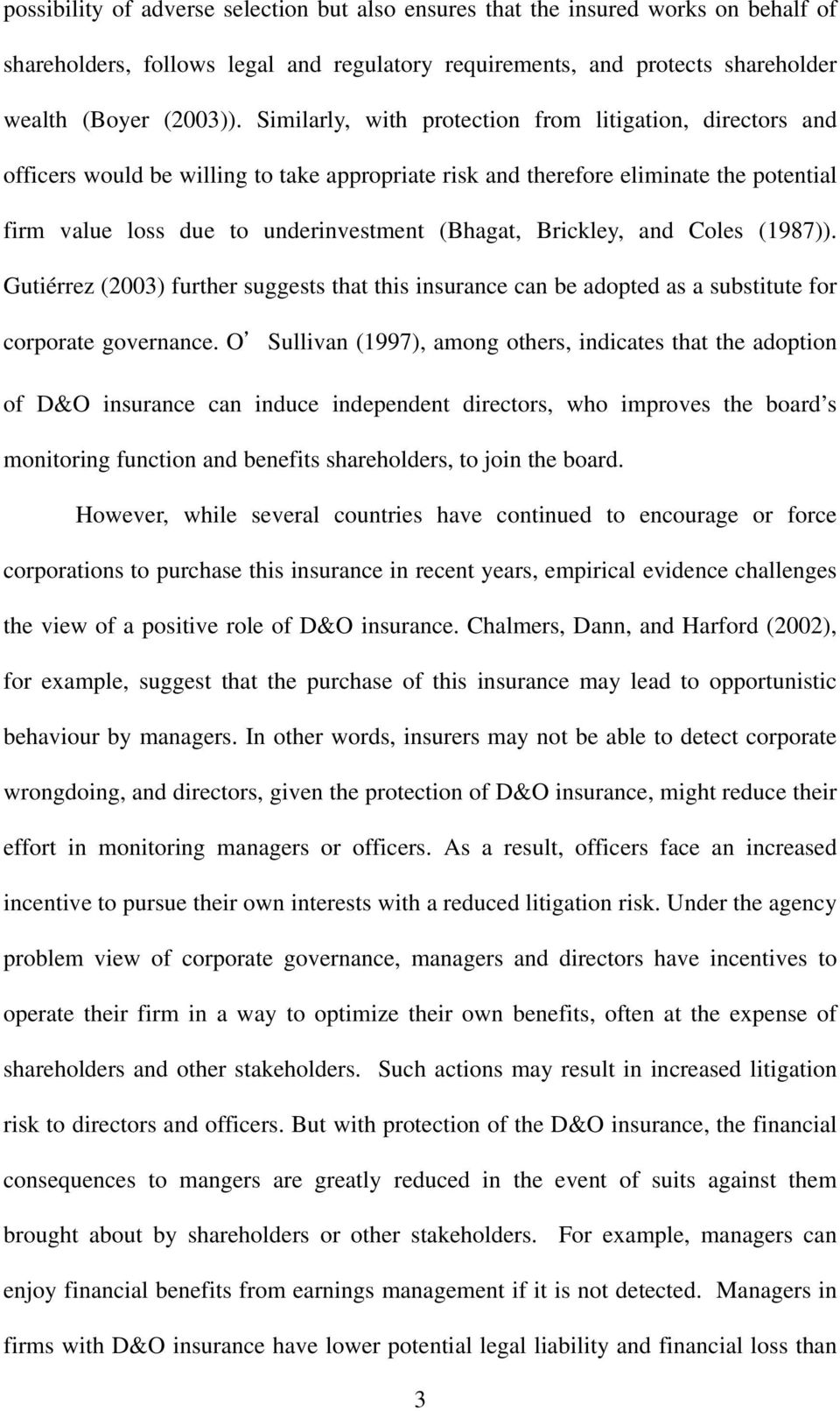 Brickley, and Coles (1987)). Gutiérrez (2003) further suggests that this insurance can be adopted as a substitute for corporate governance.