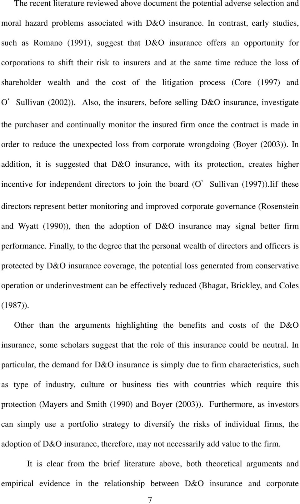 shareholder wealth and the cost of the litigation process (Core (1997) and O'Sullivan (2002)).