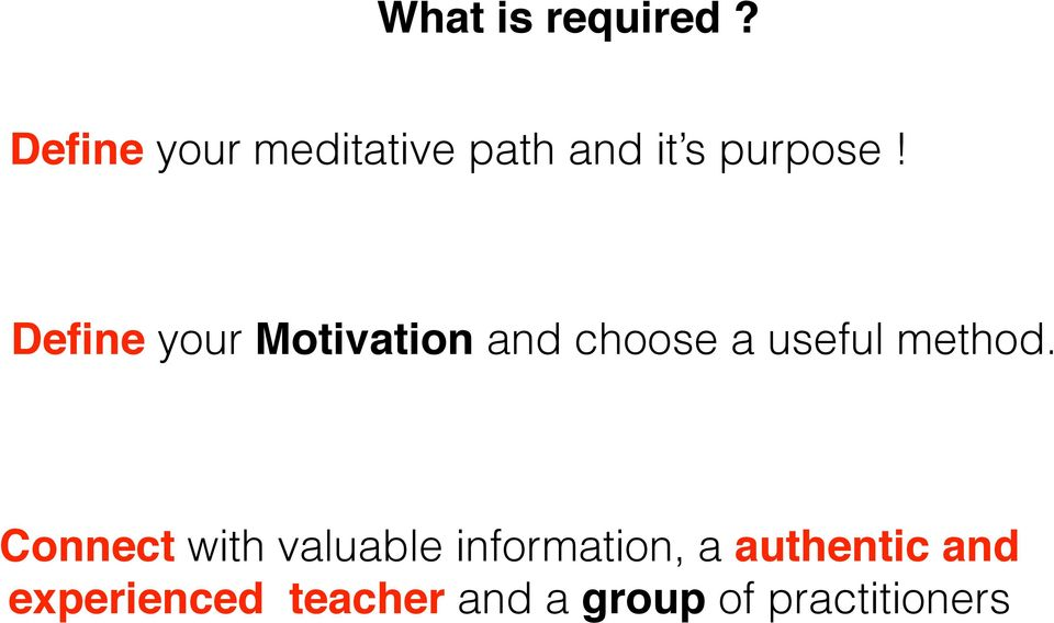 Define your Motivation and choose a useful method.