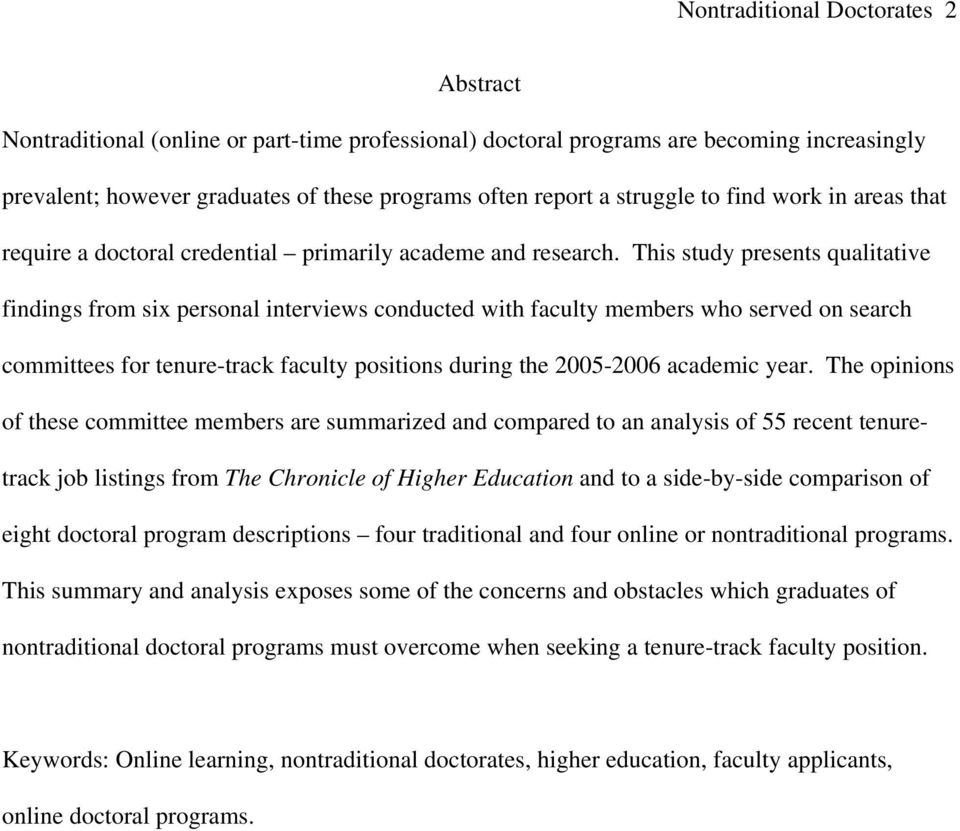 This study presents qualitative findings from six personal interviews conducted with faculty members who served on search committees for tenure-track faculty positions during the 2005-2006 academic