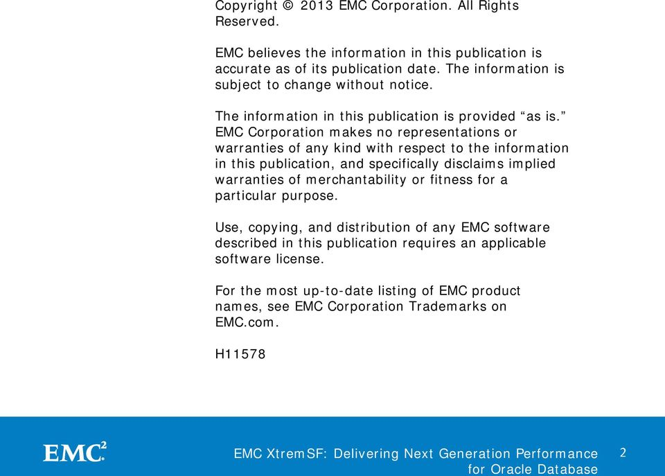EMC Corporation makes no representations or warranties of any kind with respect to the information in this publication, and specifically disclaims implied warranties of