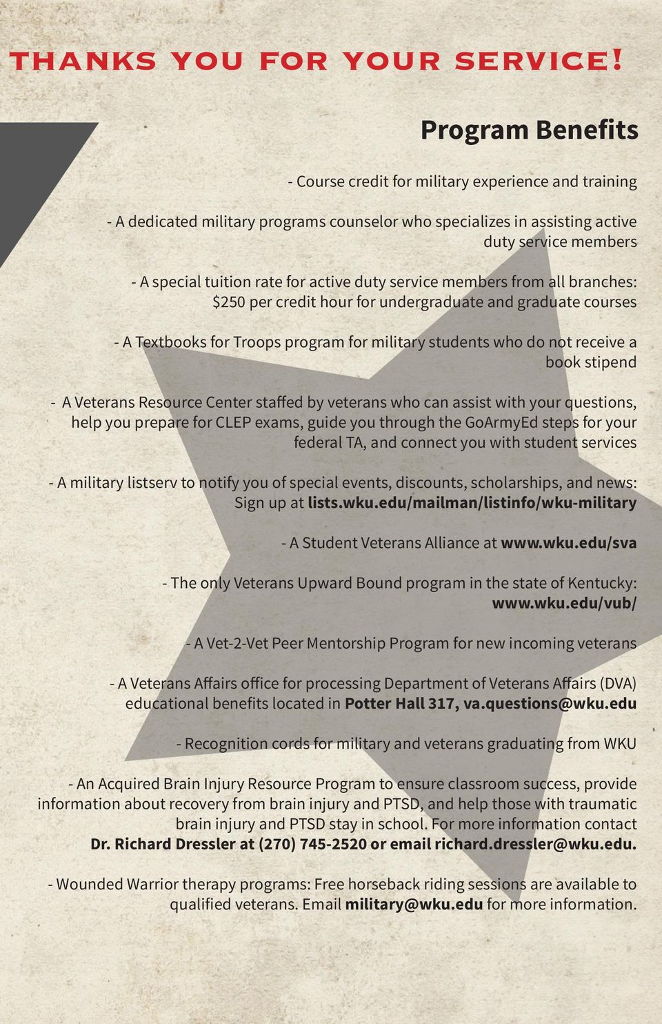 active duty service members from all branches: $250 per credit hour for undergraduate and graduate courses - A Textbooks for Troops program for military students who do not receive a book stipend - A