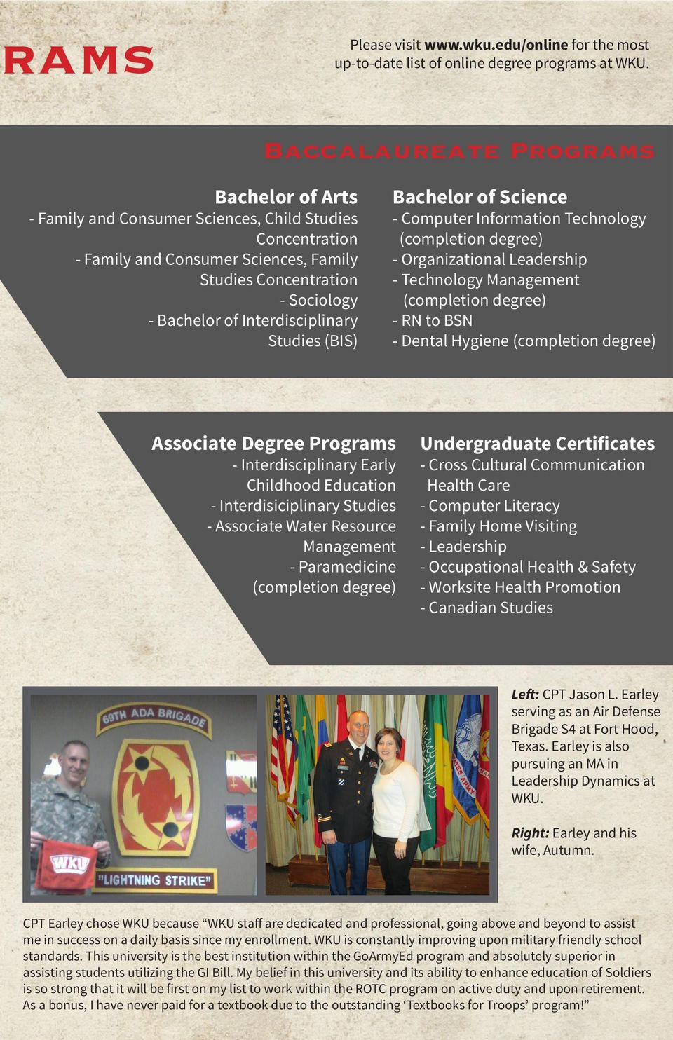 Interdisciplinary Studies (BIS) Bachelor of Science - Computer Information Technology (completion degree) - Organizational Leadership - Technology Management (completion degree) - RN to BSN - Dental