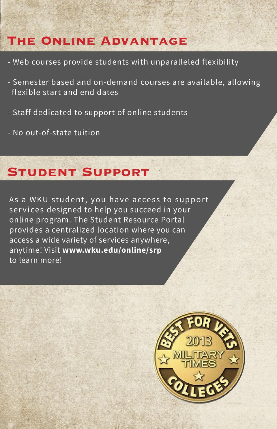 WKU student, you have access to support services designed to help you succeed in your online program.