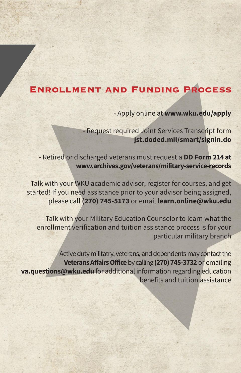If you need assistance prior to your advisor being assigned, please call (270) 745-5173 or email learn.online@wku.