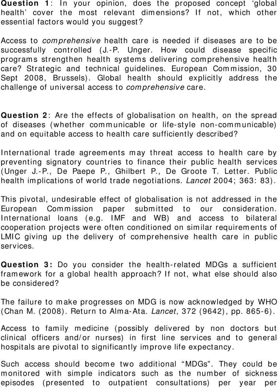 How could disease specific programs strengthen health systems delivering comprehensive health care? Strategic and technical guidelines. European Commission, 30 Sept 2008, Brussels).