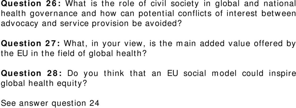 Question 27: What, in your view, is the main added value offered by the EU in the field of global