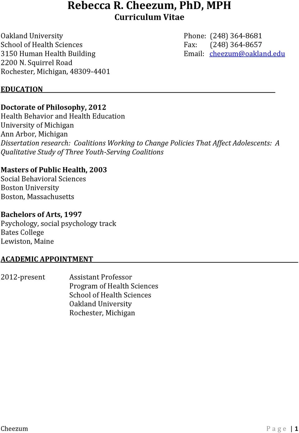 Working to Change Policies That Affect Adolescents: A Qualitative Study of Three Youth-Serving Coalitions Masters of Public Health, 2003 Social Behavioral Sciences Boston University Boston,
